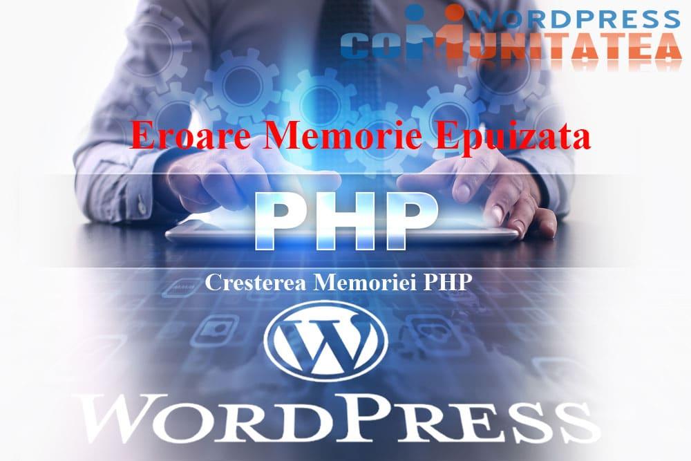 Eroare Memorie Epuizata - Cresterea Memoriei PHP in Wordpress