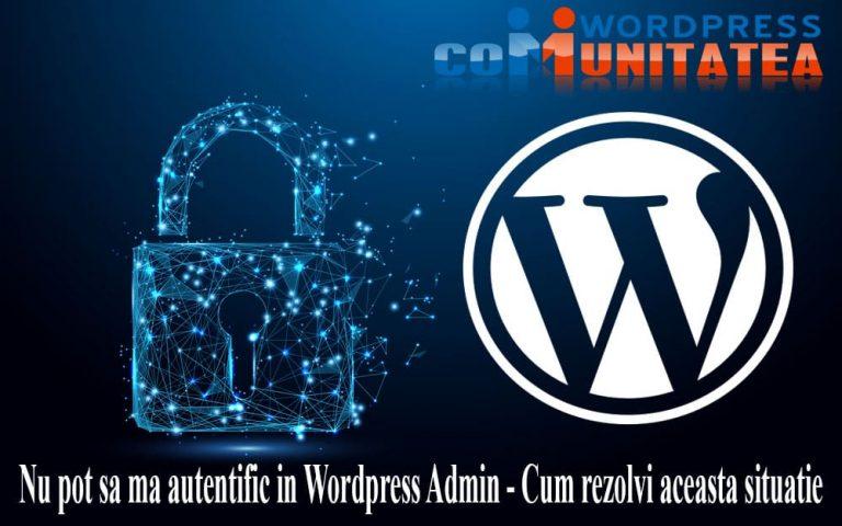 Nu pot sa ma autentific in Wordpress Admin - Cum rezolvi aceasta eroare?