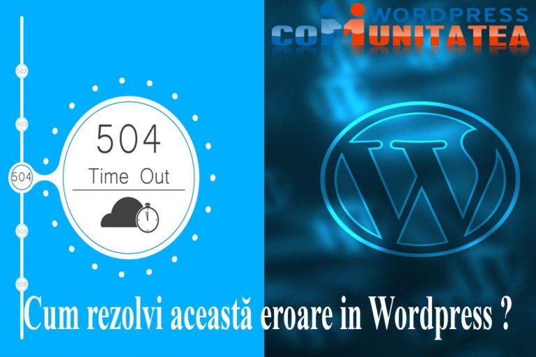504 Gateway Timeout - Cum rezolvi aceasta eroare in Wordpress