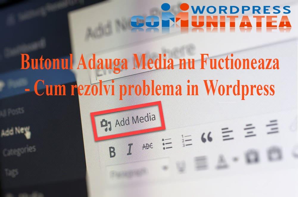 Butonul Adaugă Media nu Funcționează