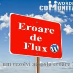 Eroare de Flux in Wordpress - Cum rezolvi aceasta eroare