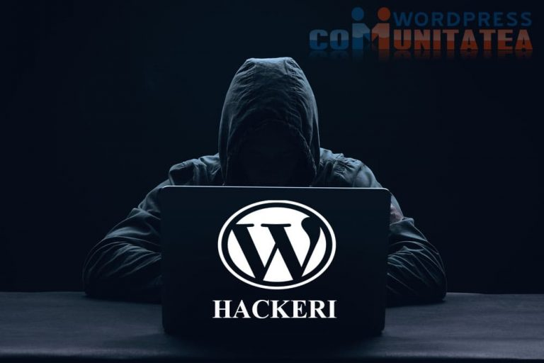 Hackeri Wordpress – Cum sa va protejati site-ul de Hackeri in Wordpress