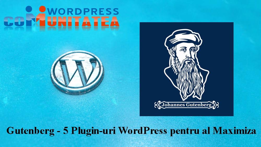 Gutenberg - 5 Pluginuri WordPress pentru al Maximiza