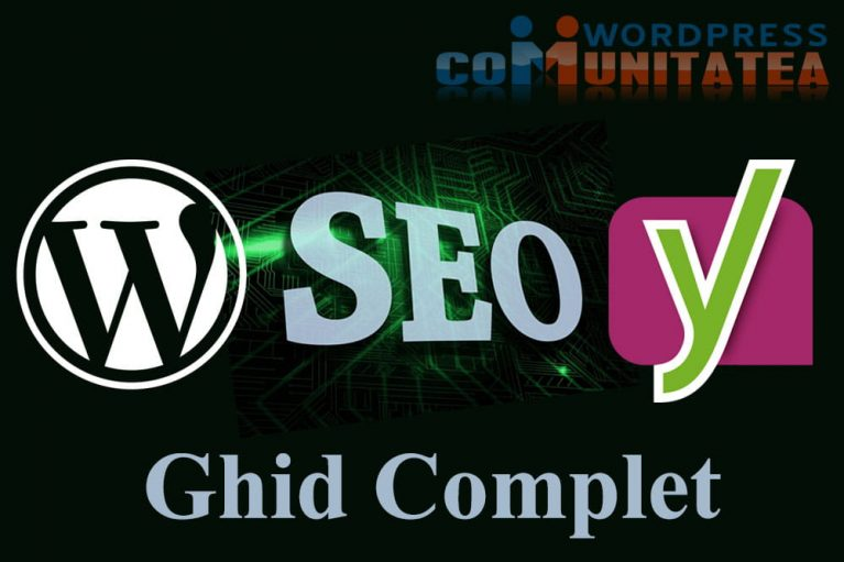 Wordpress SEO by Yoast - Ghid Complet pentru Avansați
