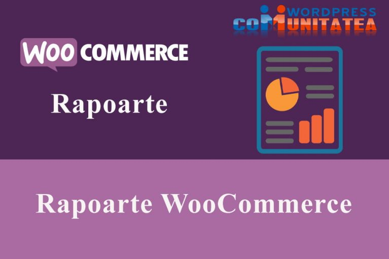 Rapoarte WooCommerce