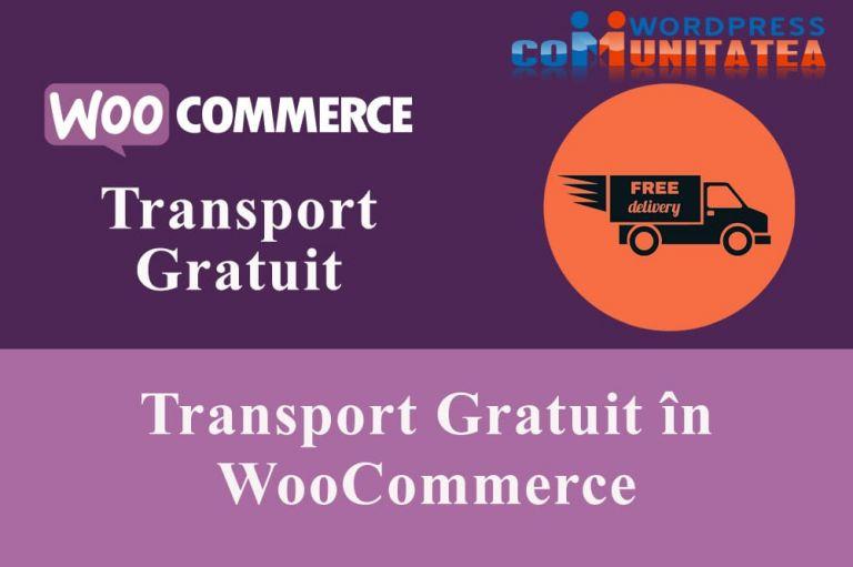 Transport Gratuit în WooCommerce