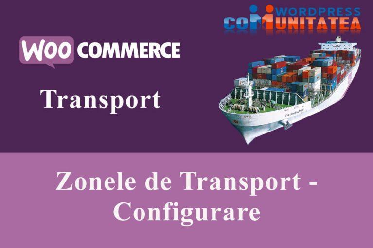 Zonele de Transport - Configurare în WooCommerce