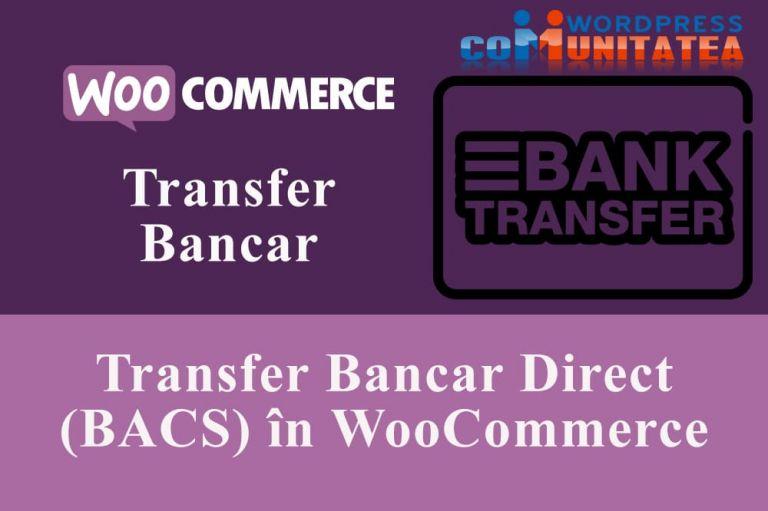 Transfer Bancar Direct (BACS) în Pluginul WooCommerce