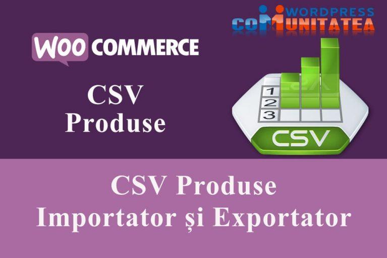 CSV Produse - Importator și Exportator în WooCommerce