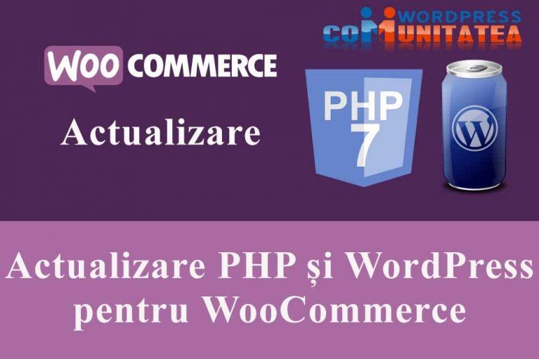 Actualizare PHP și WordPress pentru WooCommerce