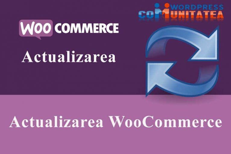 Actualizarea WooCommerce