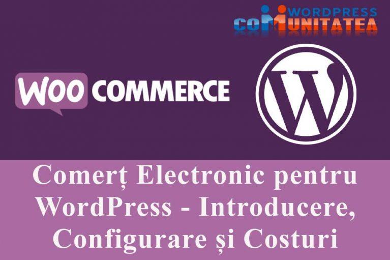 Comerț Electronic pentru WordPress - Introducere, Configurare și Costuri