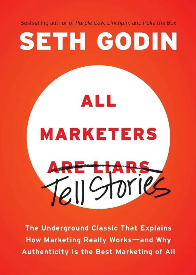 """""""All Marketers Are Liars"""" by Seth Godin"""
