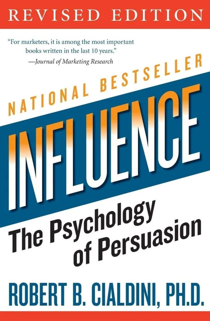 """""""Influence: The Psychology of Persuasion"""" by Robert B. Cialdini"""