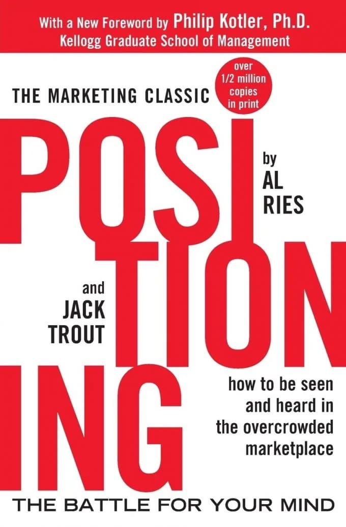 """""""Positioning: The Battle For Your Mind"""" by Al Ries and Jack Trout"""