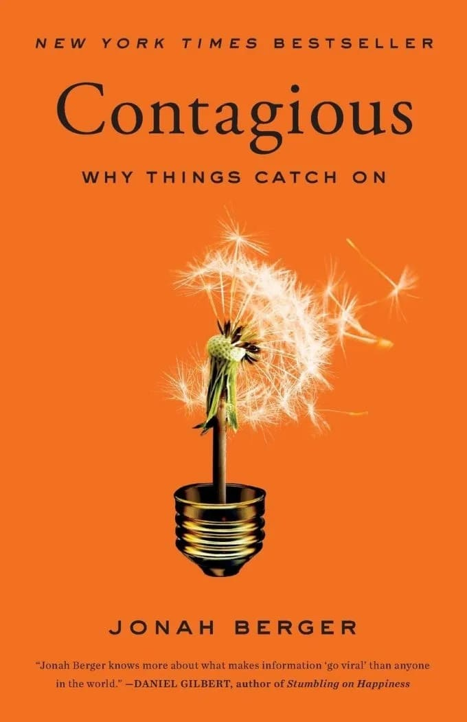 """""""Contagious: Why Things Catch On"""" by Jonah Berger"""