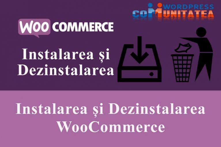 Instalarea WooCommerce și Dezinstalarea WooCommerce