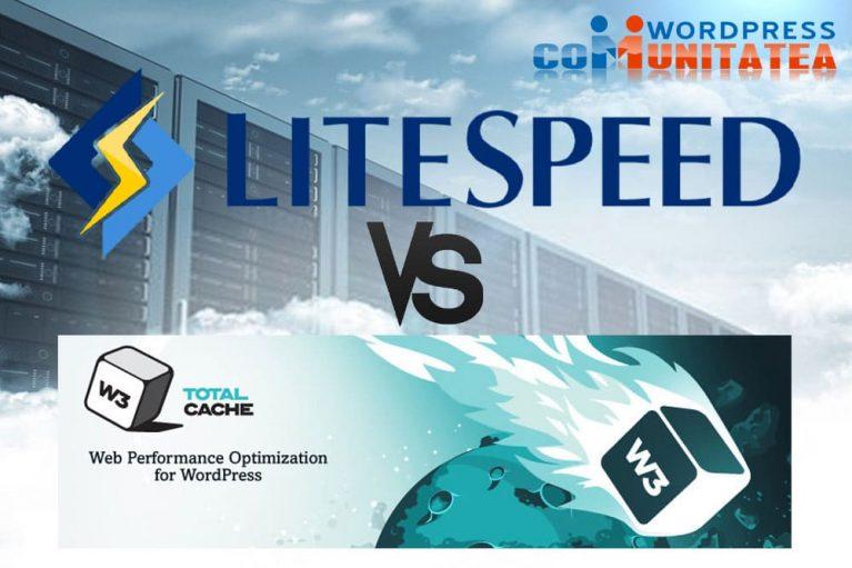 LiteSpeed Cache vs W3 Total Cache – Comparație
