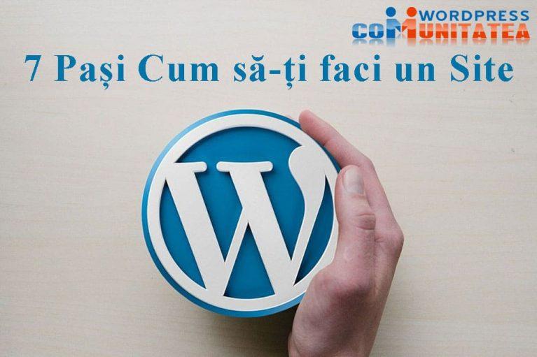 Site WordPress – 7 Pași necesari cum să-ți faci un site