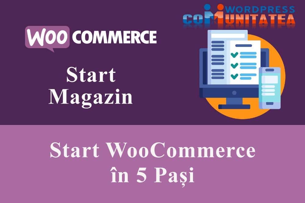 Start WooCommerce în 5 Pași
