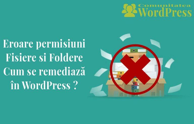 Eroare Permisiuni Fișiere și Foldere - Cum se remediază în WordPress