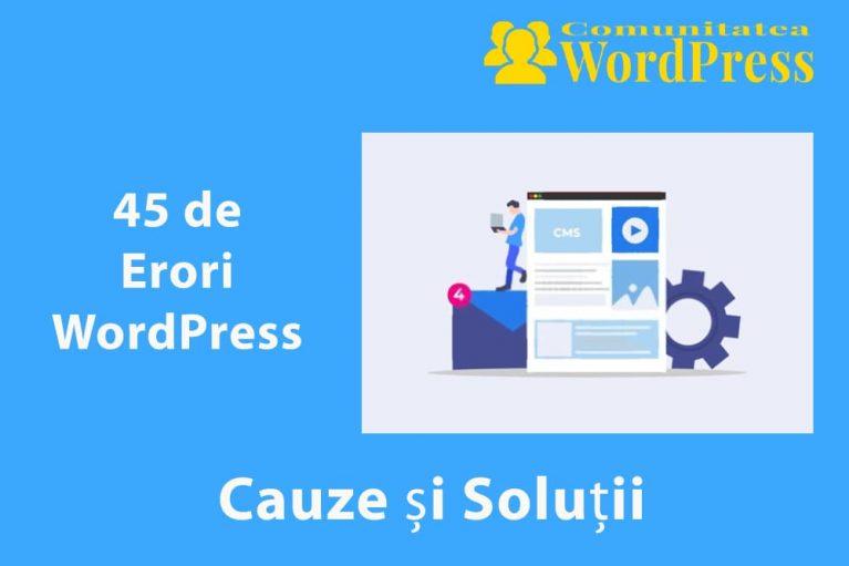 45 de Erori WordPress - Cauze și Soluții