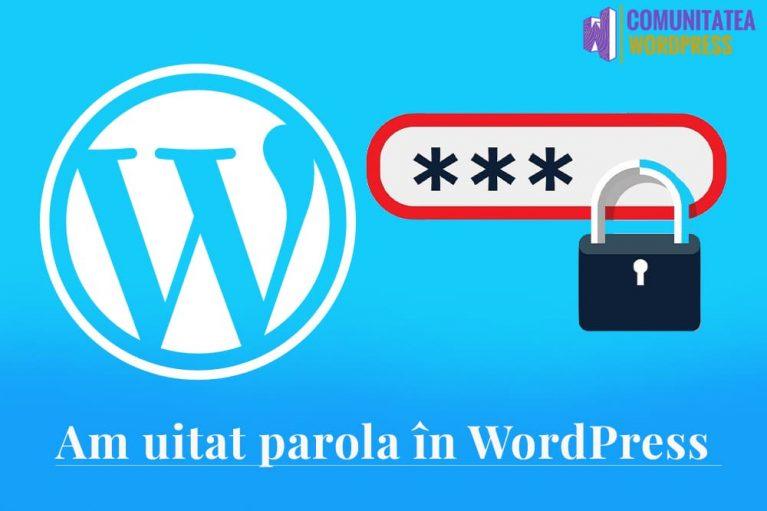 Am uitat parola - Cum se recuperează o parolă uitată în WordPress