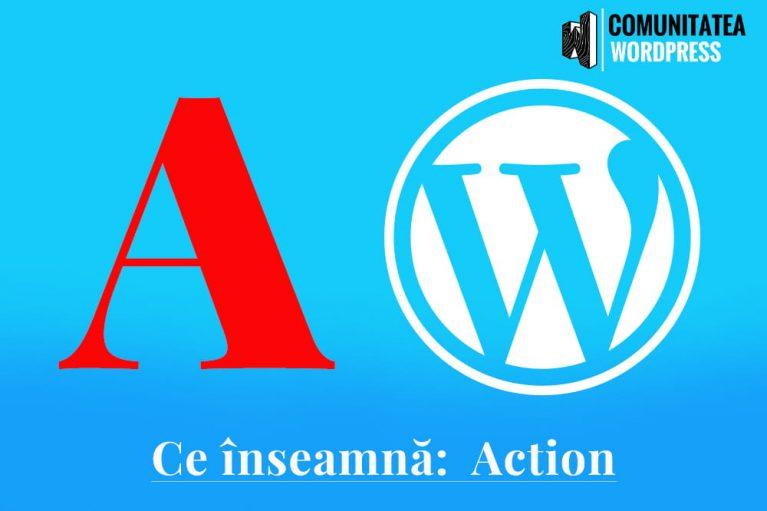 Ce înseamnă: Action – Acțiune