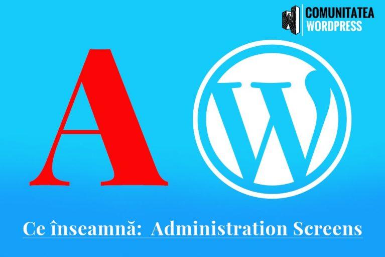Ce înseamnă: Administration Screens - Ecrane de administrare