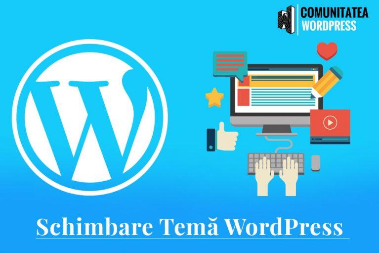 Ce se întâmplă când îți schimbi tema WordPress ?