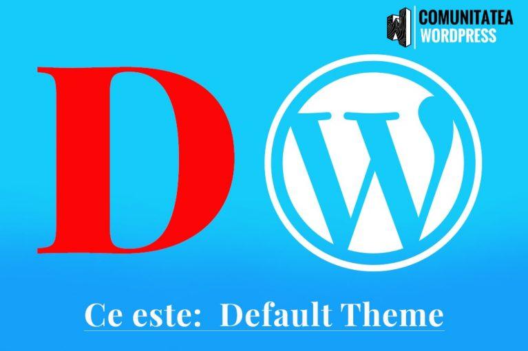 Ce este: Default Theme - Tema implicită
