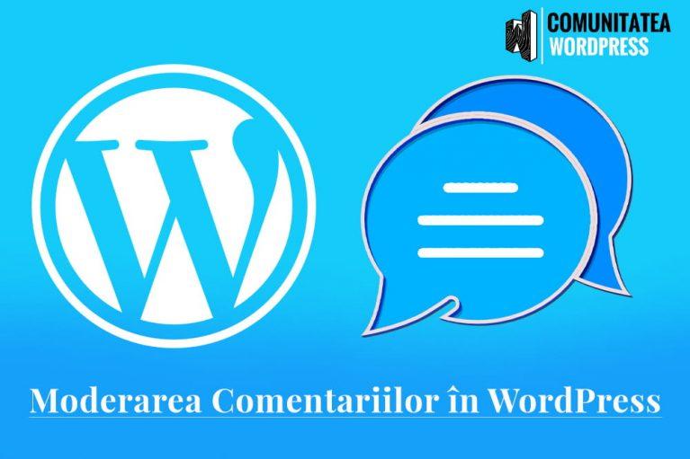 Moderarea Comentariilor în WordPress - Ghid pentru începători