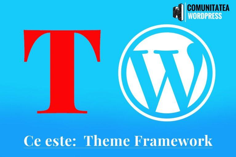 Ce este: Theme Framework - Cadrul Tematic
