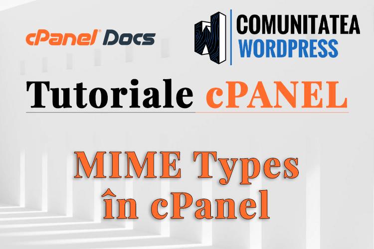 Tipurile MIME - Cum se configurează și personalizează în cPanel