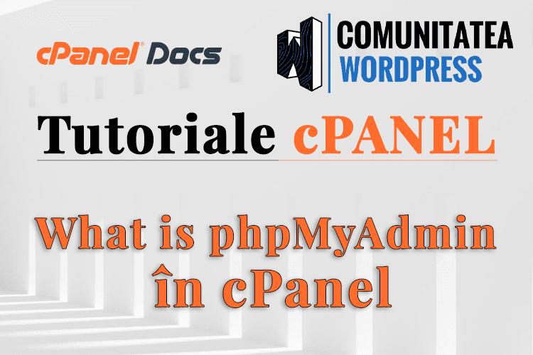 Ce este phpMyAdmin din interfața cPanel