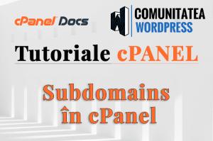 Cum se configurează un Subdomeniu în cPanel?