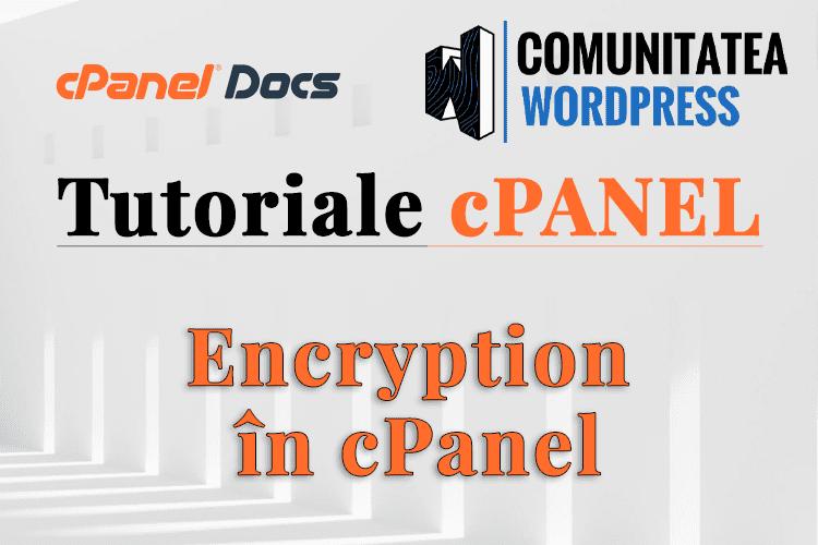 Encryption - Cum folosești criptarea în interfața cPanel