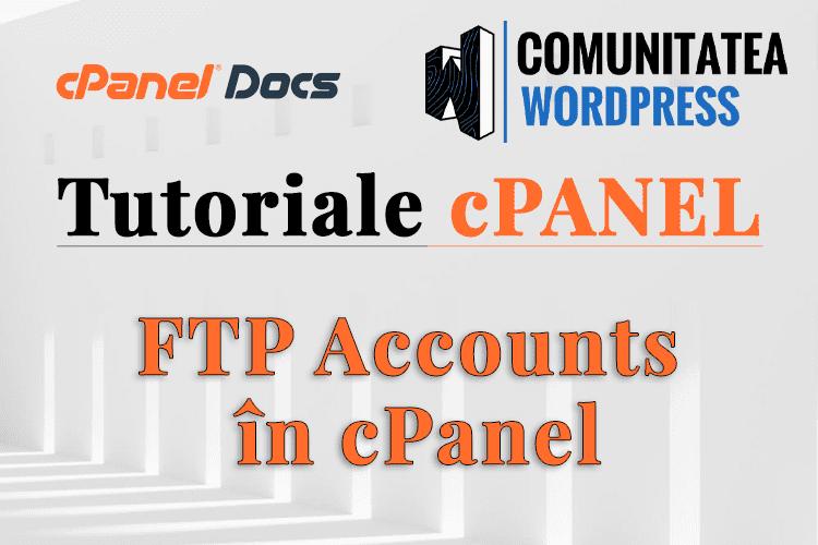 Conturi FTP - Cum se gestionează în interfața cPanel