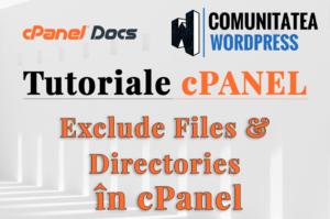 Cum să excludeți fișiere și directoare din copiile de rezervă cPanel