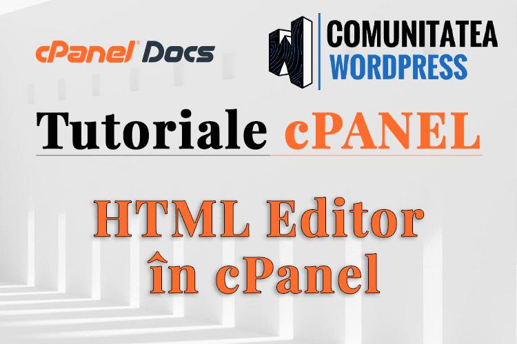 Editor HTML - Cum se administrează în secțiunea Fișiere din cPanel
