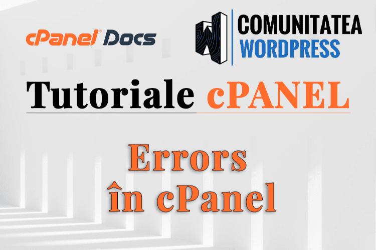 Erori în cPanel - Cum vezi erorile în interfața cPanel