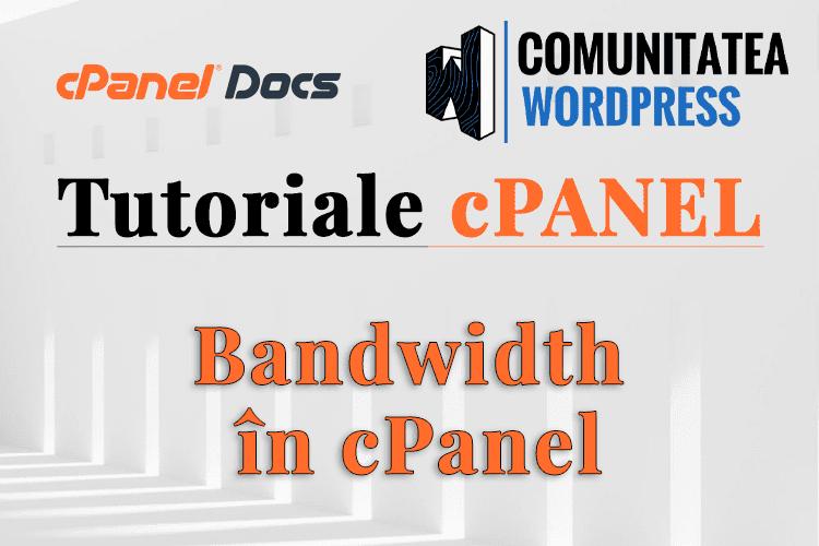 Lățime de bandă - Cum se gestionează în interfața cPanel