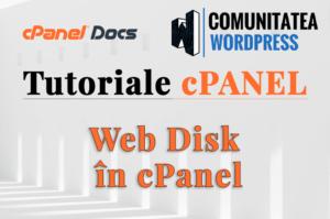 Web Disk – Cum utilizăm această funcție în cPanel?
