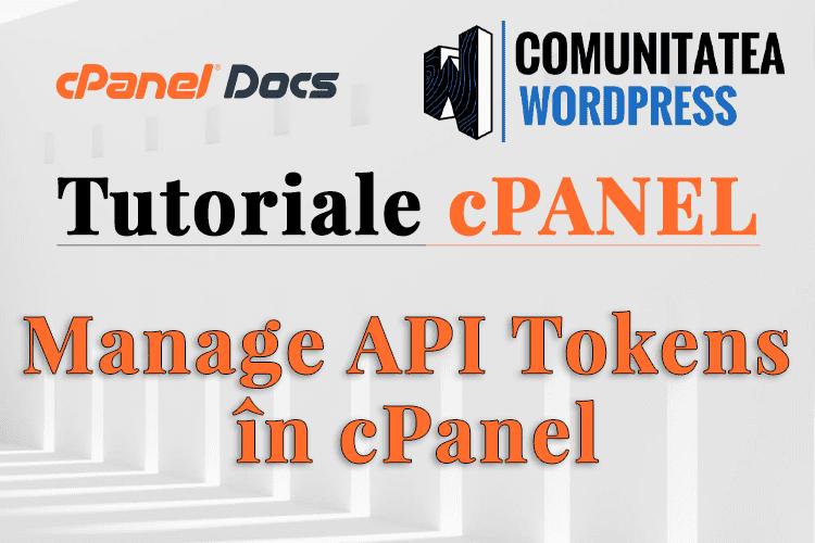 API Tokens - Cum se gestionează în interfața cPanel