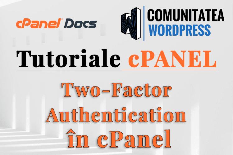 Autentificare în 2 factori - Cum se configurează în cPanel