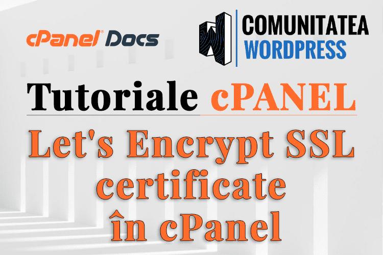Certificat SSL Lets Encrypt - Cum se activează în cPanel