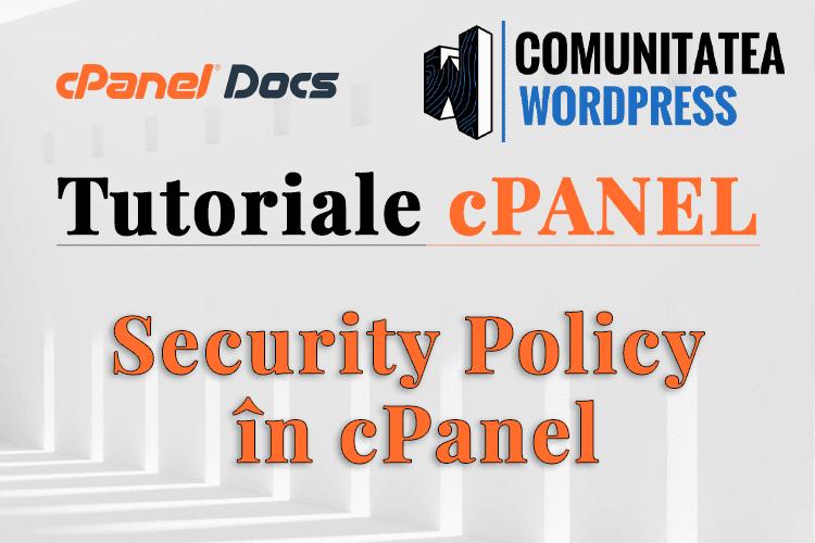 Politică de securitate - Cum se gestionează în interfața cPanel