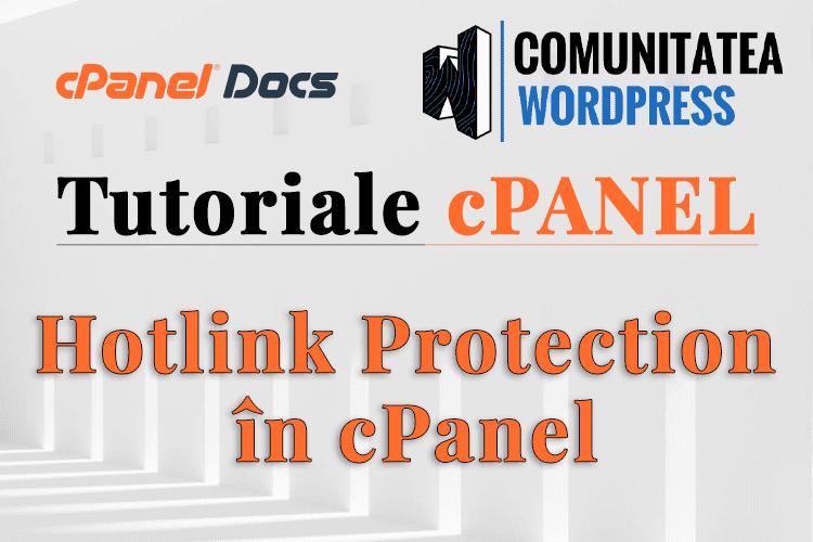 Protecția Hotlink - Cum se configurează în interfața cPanel